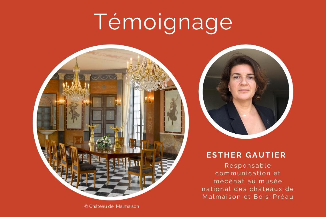 Témoignage d'Esther Gautier - Responsable communication et mécénat au musée des châteaux de Malmaison et Bois-Préau